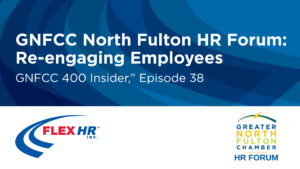 Flex HR Atlanta Re-Engaging Employees GNFCC North Fulton HR Forum