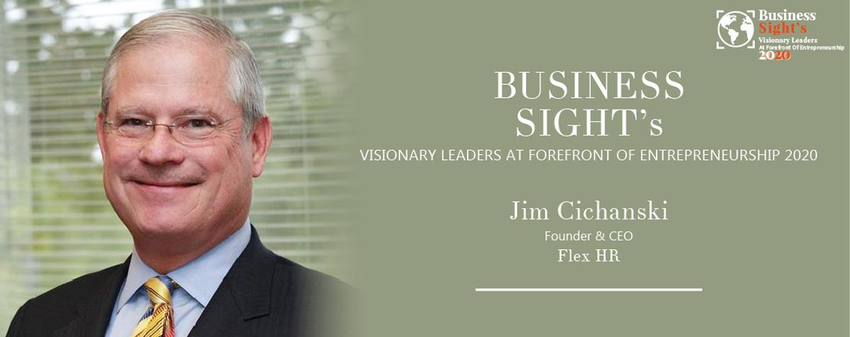 Business Sight Magazine and Flex HR Jim Cichanski Entrepreneurship 2020
